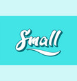 small hand written word text for typography design vector image vector image