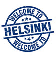 welcome to helsinki blue stamp vector image vector image