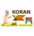 character muslim old man reading koran vector image