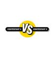 versus screen vs battle headline conflict duel vector image vector image