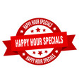happy hour specials ribbon happy hour specials vector image vector image