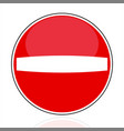 no entry do not enter relief traffic sign vector image vector image