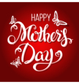 Happy Mothers Day LetteringTypographical Design vector image vector image