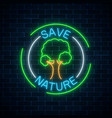 neon save nature symbol with tree and text in vector image