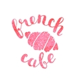Brush lettering label for french cafe vector image
