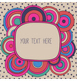 frame with a place for your text vector image vector image