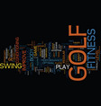 golf fitness helps you play your best golf text vector image vector image