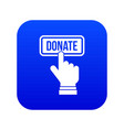 hand presses button to donate icon digital blue vector image vector image