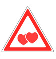 sign warning about love valentines day vector image vector image