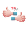 thumbs up hand 3d confirm cartoon sign on white vector image