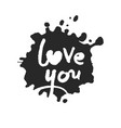 love you lettering in inky blot vector image vector image