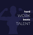 motivation quote hard work beats talent poster