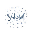 snow hand drawn calligraphy vector image