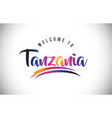 tanzania welcome to message in purple vibrant vector image