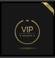 vip members only label vector image vector image
