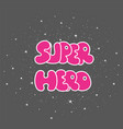 superhero powerful typography t-shirt graphic vector image
