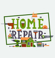 home repair typography poster vector image
