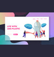 people characters use plastic packaging for life vector image