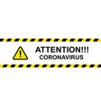 attention coronavirus message safety warning vector image vector image