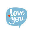 i love you beautiful lettering vector image vector image