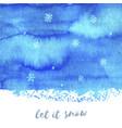 let it snow hand paint blue watercolor texture vector image vector image