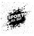 sport all day black color paint background vector image