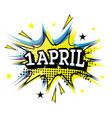 1 april comic text in pop art style vector image