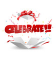 celebrate out box with confetti vector image