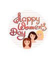 happy womens day handwritten lettering with vector image vector image