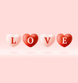 love word on realistic hearts valentines day card vector image vector image