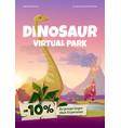 flyer dinosaur virtual park vector image