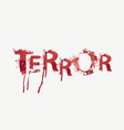 scary lettering terror on a light background vector image vector image