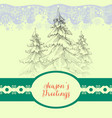 seasons greetings card snowy pine trees vector image