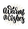 warm wishes hand drawn motivation lettering quote vector image vector image
