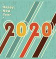 2020 happy new year background vintage design vector image vector image