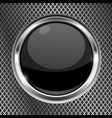 black button with chrome frame on metal background vector image vector image