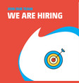 join our team busienss company dart we are hiring vector image vector image