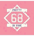 pretty in pink typography t-shirt graphics vector image