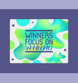 winners focus on winning on abstract background vector image