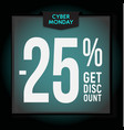 25 percent off holiday discount cyber monday vector image vector image