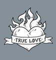 flaming heart tattoo with ribbon true love vector image vector image