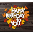 Happy birthday background with leaves vector image vector image