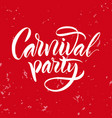lettering the phrase carnival party vector image