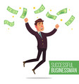 successful businessman money bills fall to vector image