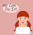 we can do it poster strong girl female power vector image vector image