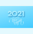 2021 happy new year brush lettering on blue vector image vector image