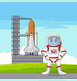 cartoon astronaut with spaceship ready to launch vector image vector image
