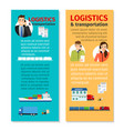 logistics and transportation vertical flyers vector image