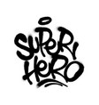 sprayed super hero font with overspray in black vector image vector image