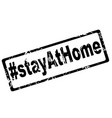 stay at home rubber stamp isolated on white vector image vector image